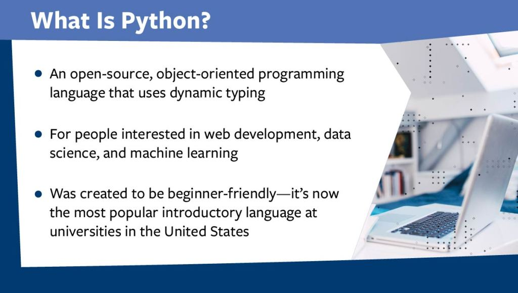 Python, an open-source, object-oriented language, is one of the most versatile programming languages in data science.